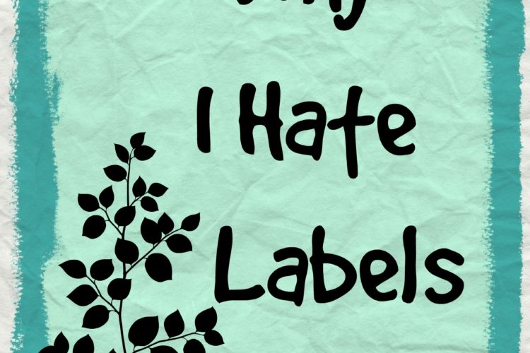 Why I hate labels